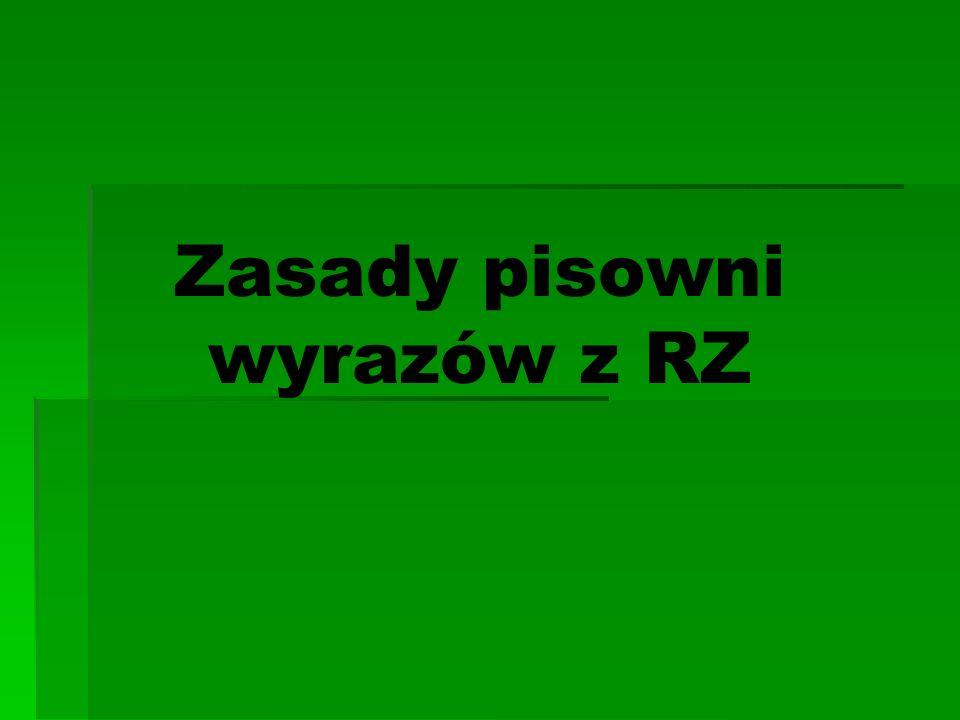 Zasady pisowni wyrazów z RZ