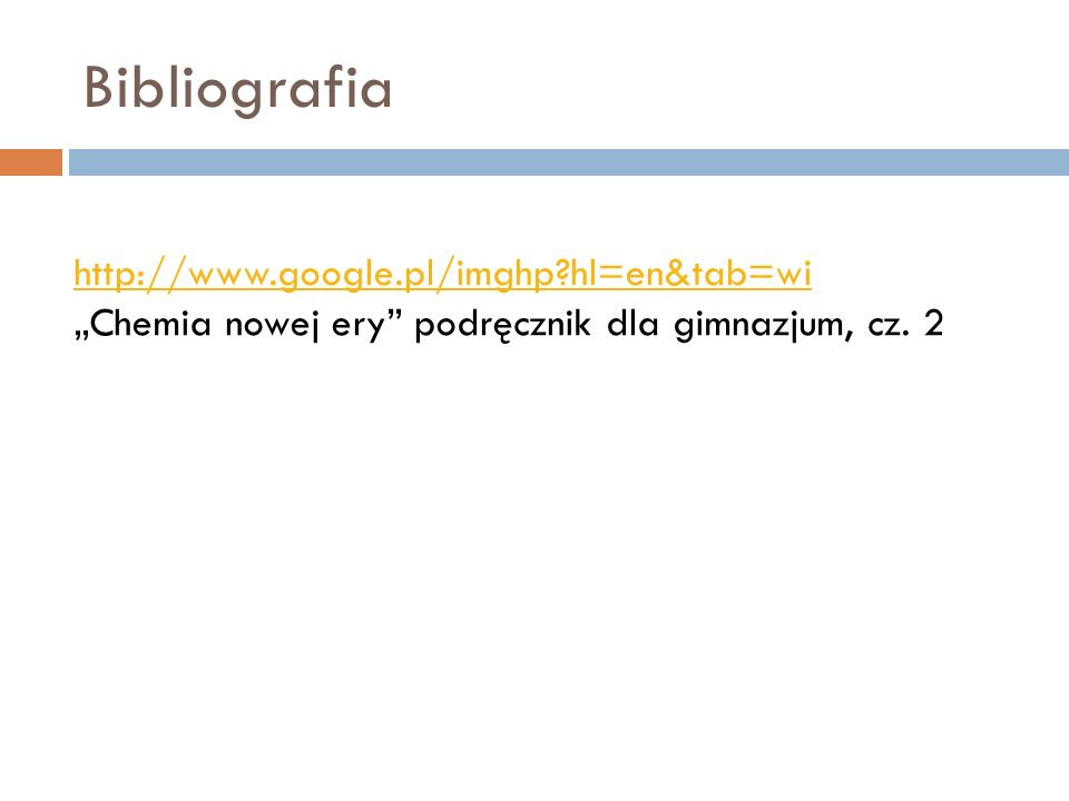 Bibliografia http://www.google.pl/imghp hl=en&tab=wi