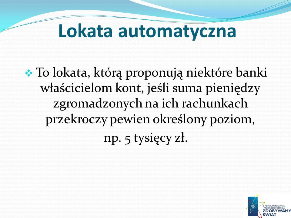 Lokata automatyczna np. 5 tysięcy zł.