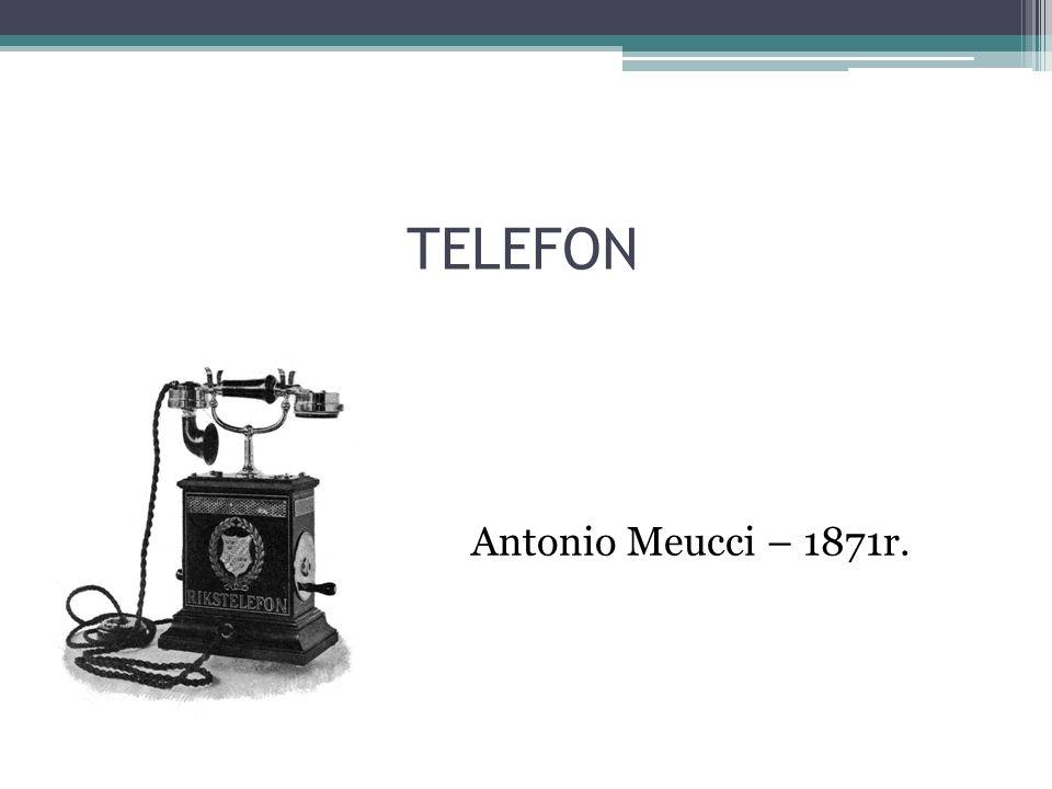 TELEFON Antonio Meucci – 1871r.