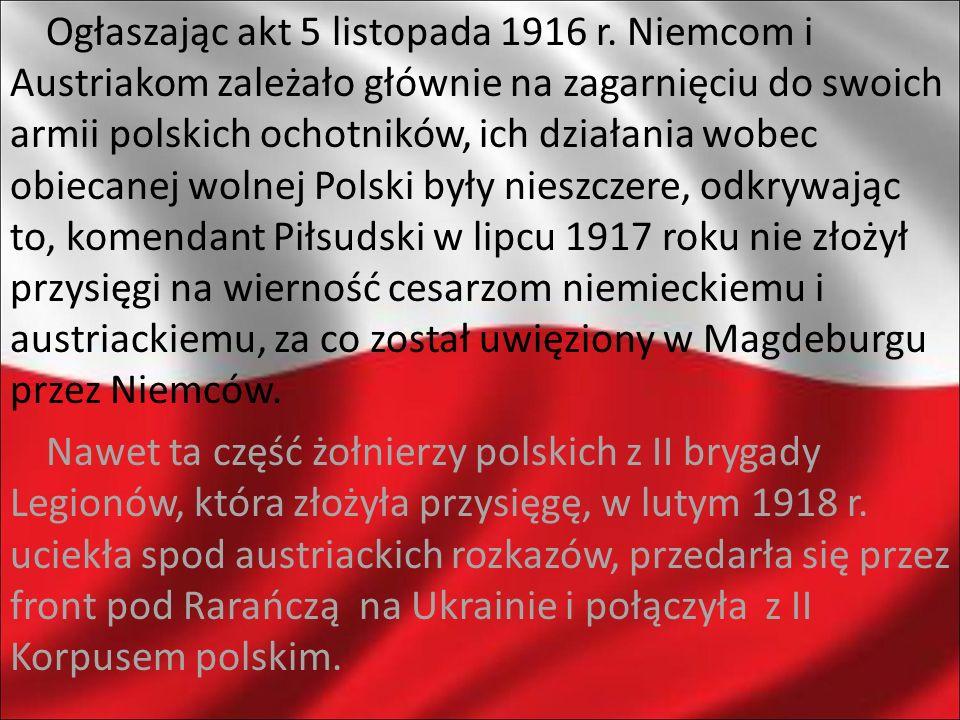 Ogłaszając akt 5 listopada 1916 r