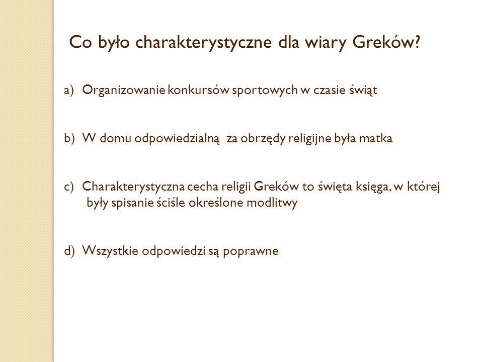 Co było charakterystyczne dla wiary Greków