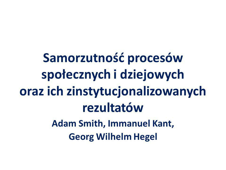 Adam Smith, Immanuel Kant, Georg Wilhelm Hegel