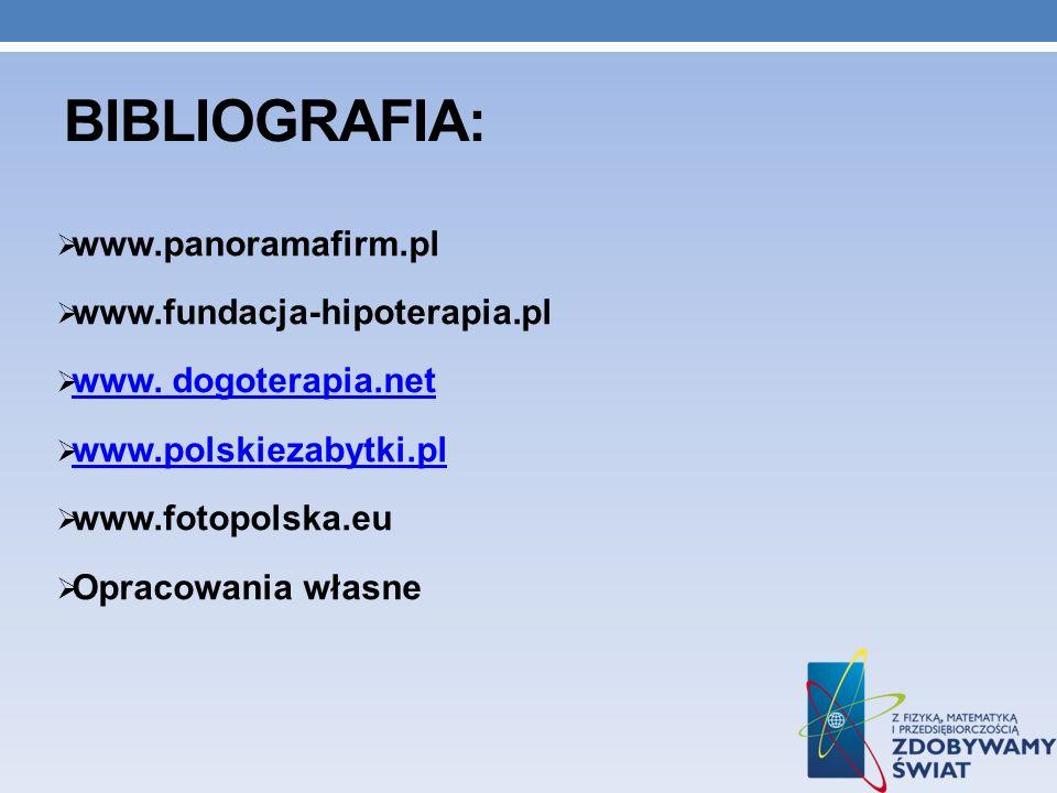 Bibliografia: www.panoramafirm.pl www.fundacja-hipoterapia.pl