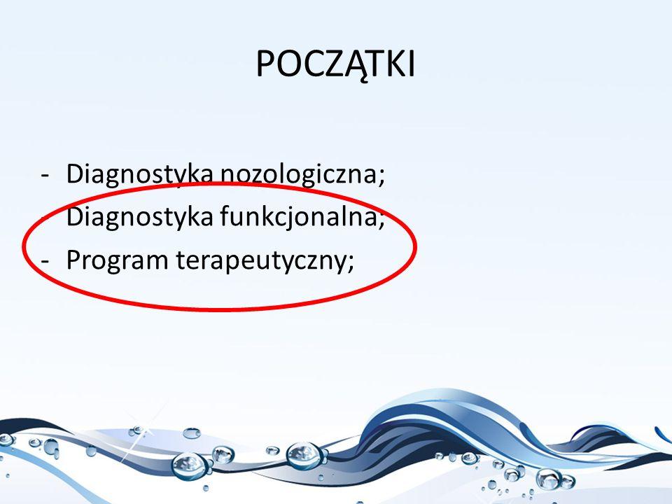 POCZĄTKI Diagnostyka nozologiczna; Diagnostyka funkcjonalna;