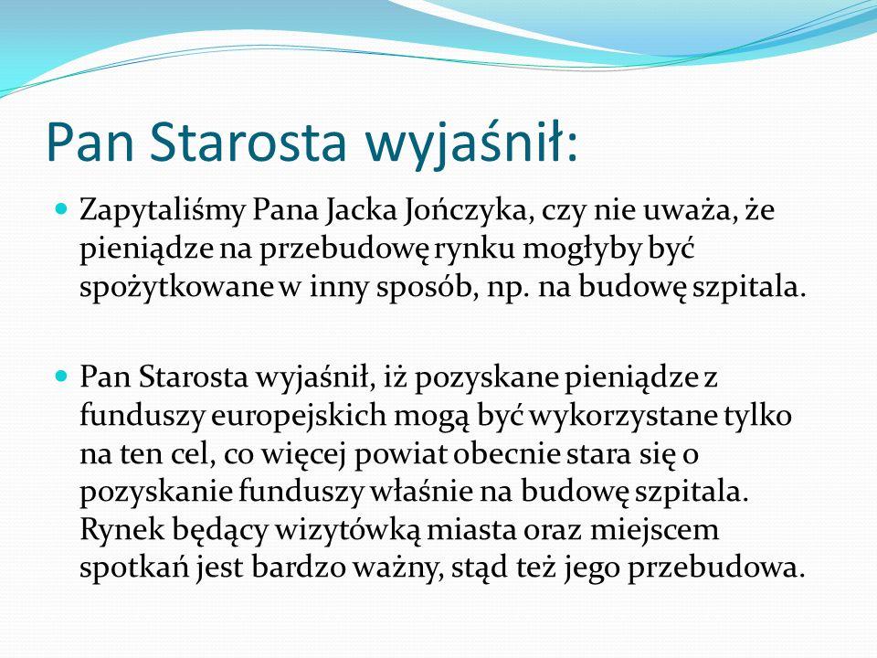Pan Starosta wyjaśnił: