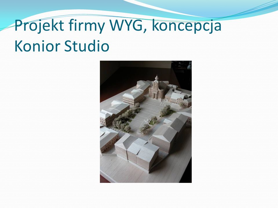 Projekt firmy WYG, koncepcja Konior Studio