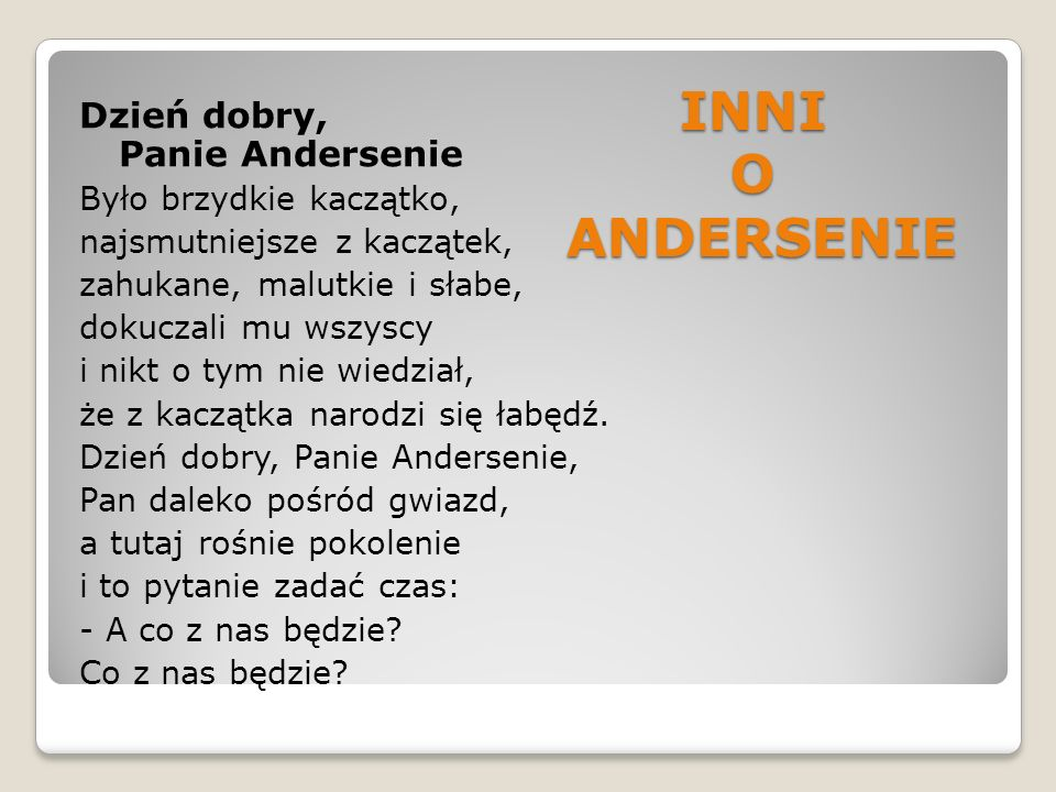 INNI O ANDERSENIE Dzień dobry, Panie Andersenie
