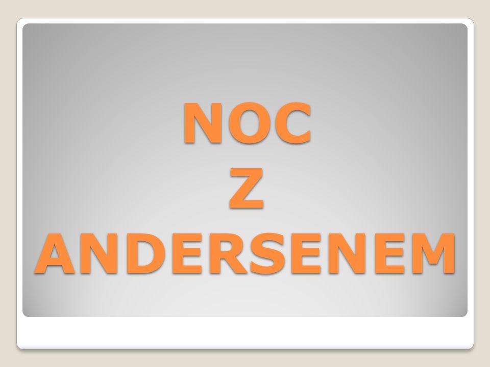 NOC Z ANDERSENEM