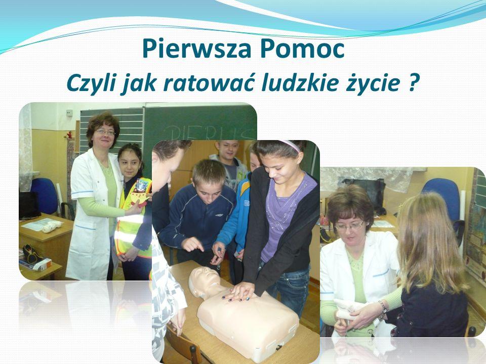 Pierwsza Pomoc Czyli jak ratować ludzkie życie