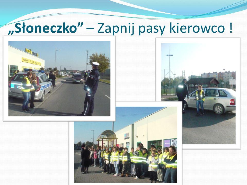 """""""Słoneczko – Zapnij pasy kierowco !"""