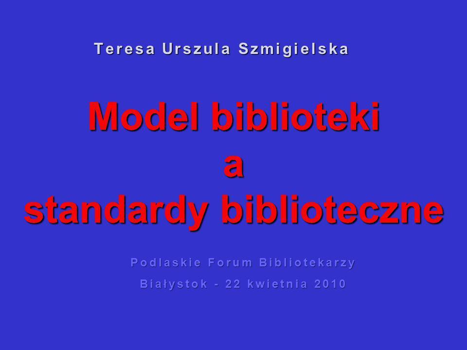 Model biblioteki a standardy biblioteczne