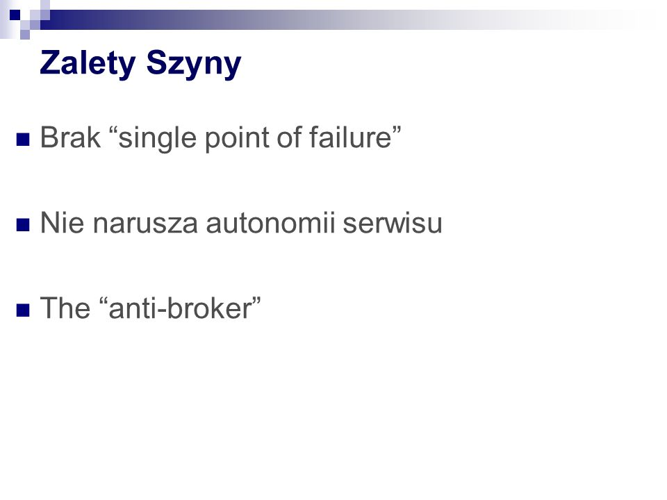 Zalety Szyny Brak single point of failure
