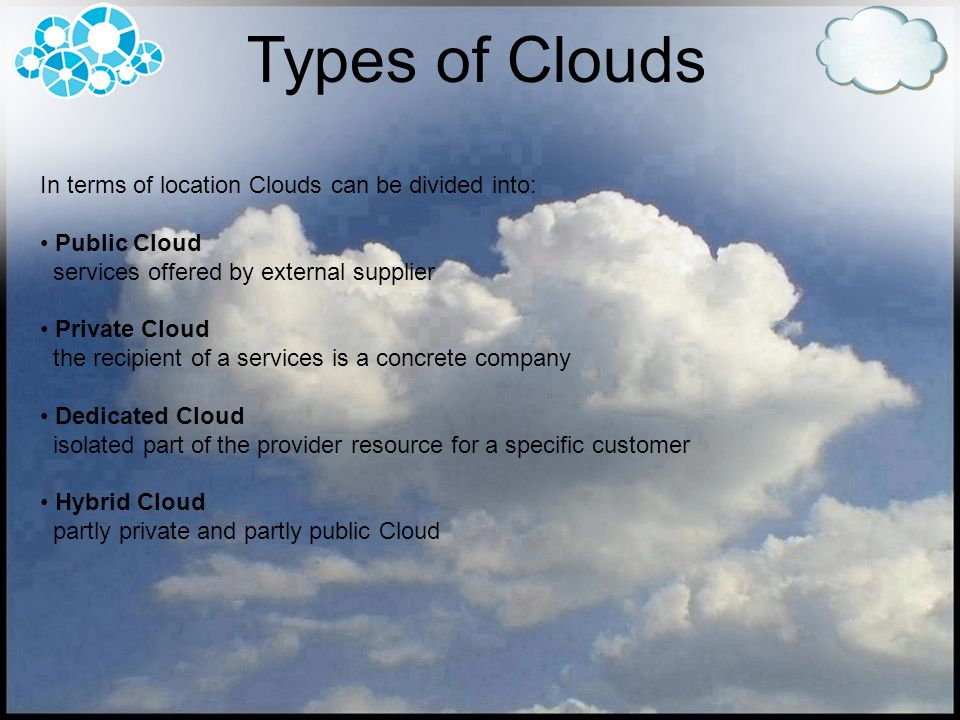 Types of Clouds In terms of location Clouds can be divided into: