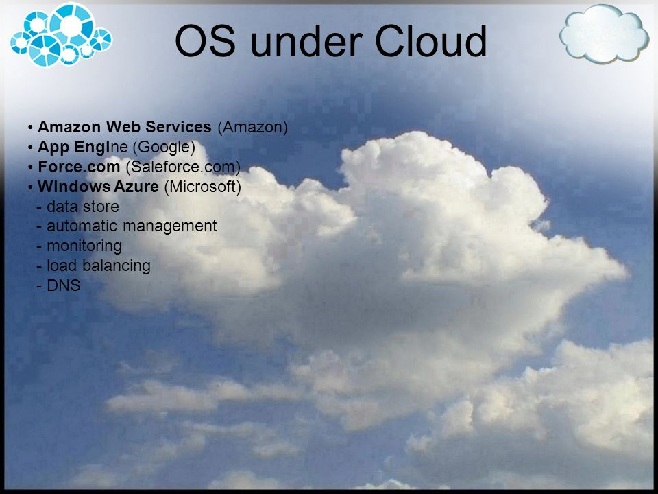 OS under Cloud Amazon Web Services (Amazon) App Engine (Google)
