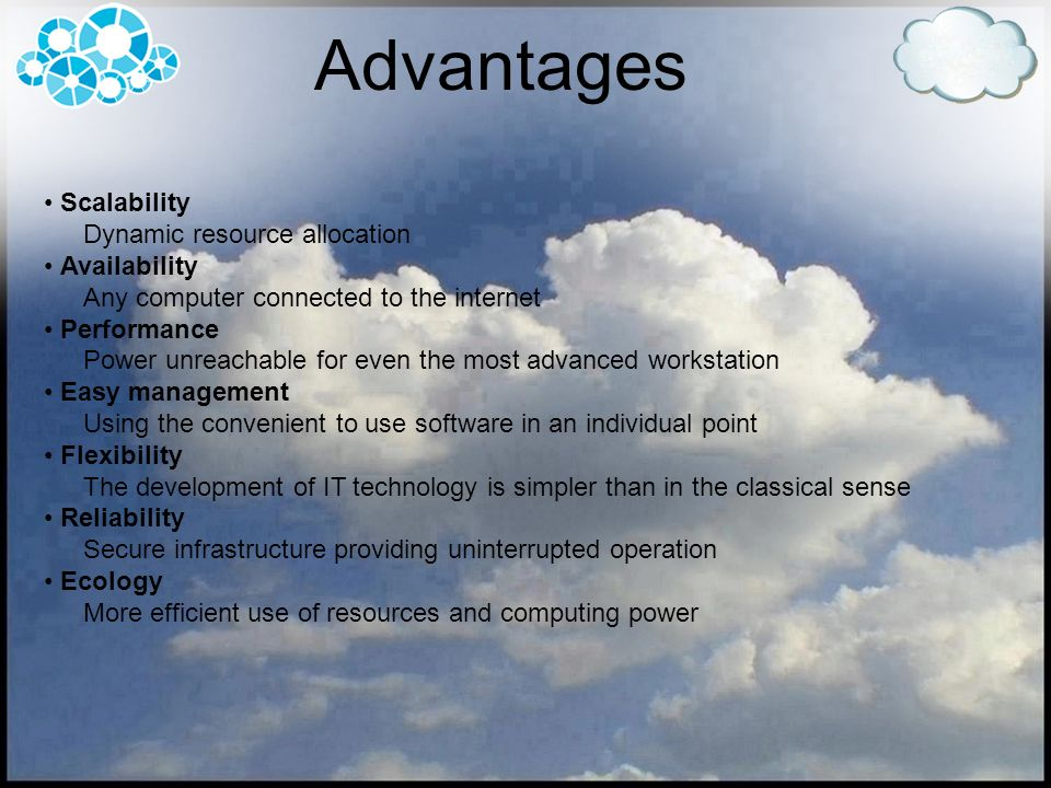 Advantages Scalability Dynamic resource allocation Availability