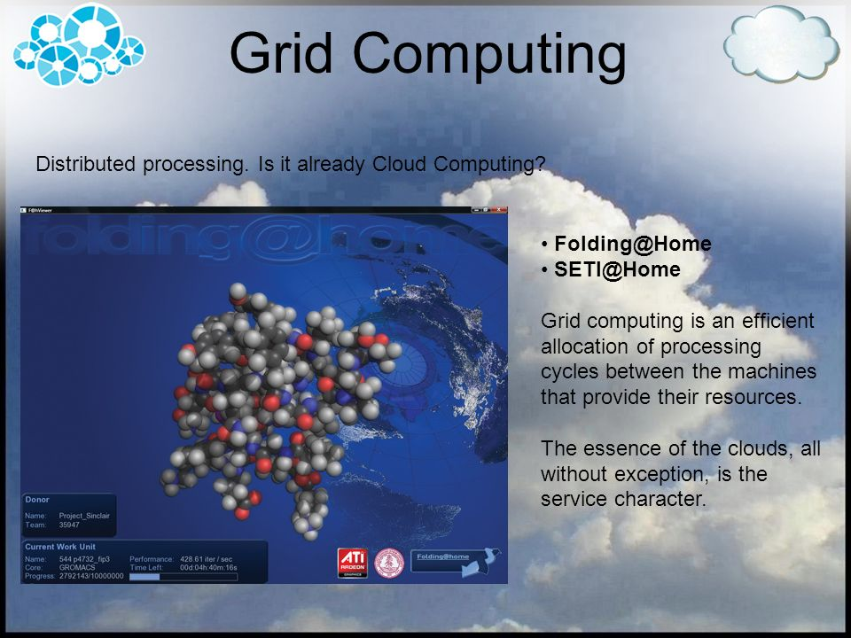 Grid Computing Distributed processing. Is it already Cloud Computing