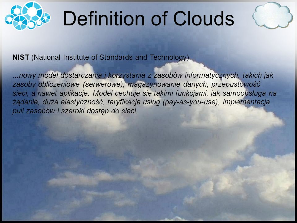 Definition of Clouds NIST (National Institute of Standards and Technology):