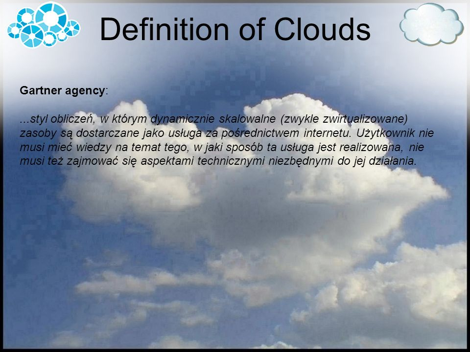 Definition of Clouds Gartner agency: