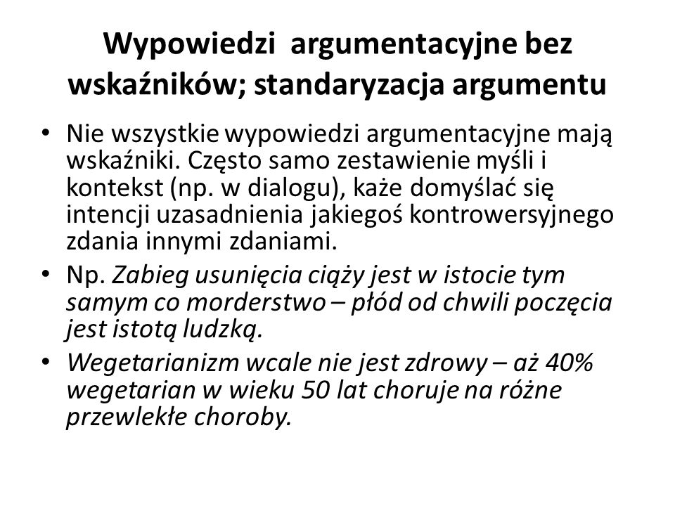 Wypowiedzi argumentacyjne bez wskaźników; standaryzacja argumentu