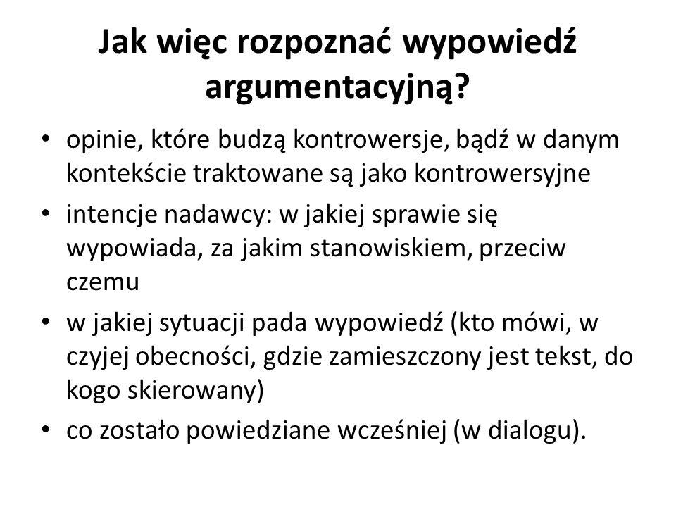 Jak więc rozpoznać wypowiedź argumentacyjną