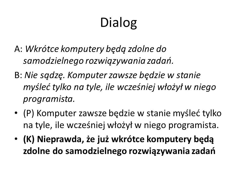 Dialog A: Wkrótce komputery będą zdolne do samodzielnego rozwiązywania zadań.