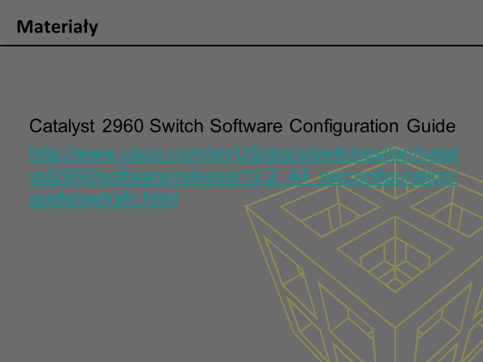 Materiały Catalyst 2960 Switch Software Configuration Guide