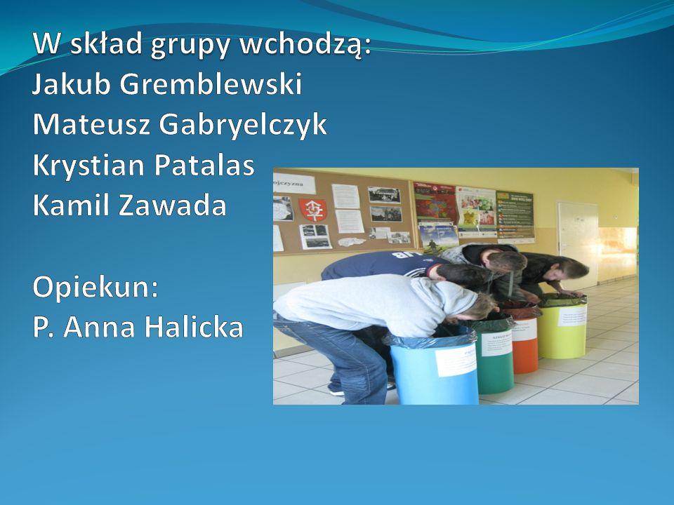 W skład grupy wchodzą: Jakub Gremblewski Mateusz Gabryelczyk Krystian Patalas Kamil Zawada Opiekun: P.