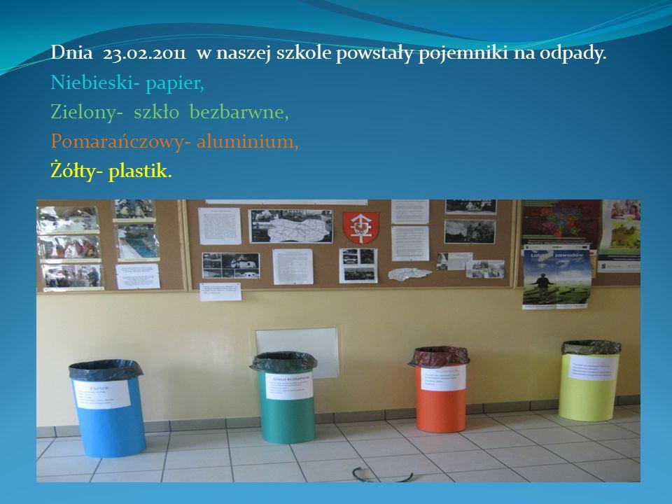 Dnia 23.02.2011 w naszej szkole powstały pojemniki na odpady.