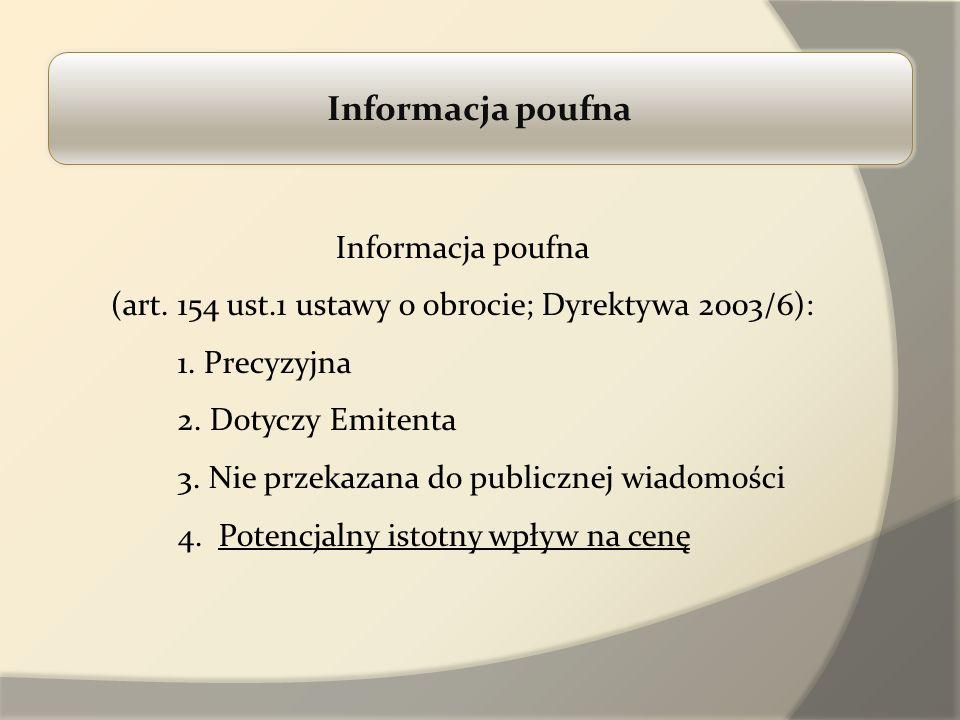 (art. 154 ust.1 ustawy o obrocie; Dyrektywa 2003/6):