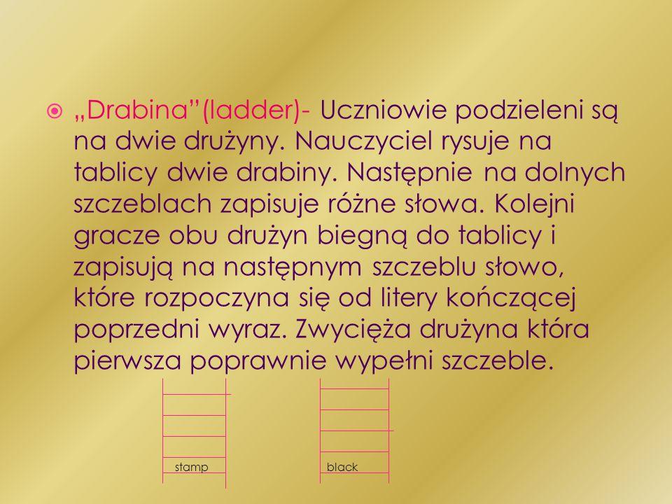 """""""Drabina (ladder)- Uczniowie podzieleni są na dwie drużyny"""