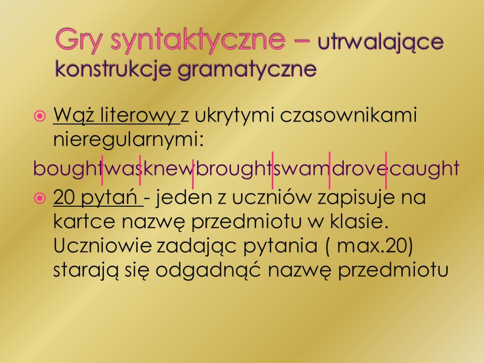 Gry syntaktyczne – utrwalające konstrukcje gramatyczne