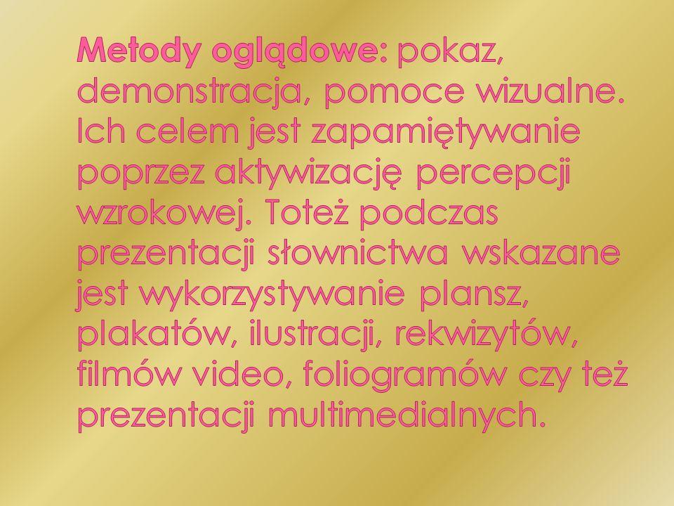 Metody oglądowe: pokaz, demonstracja, pomoce wizualne