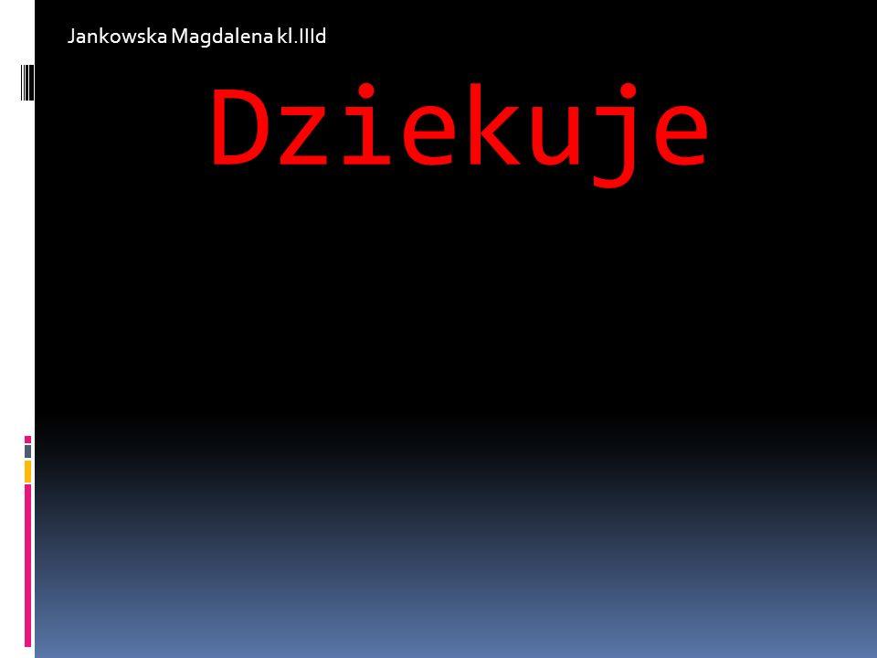 Jankowska Magdalena kl.IIId