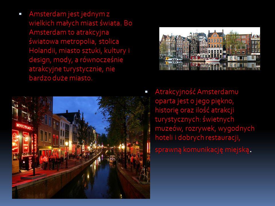 Amsterdam jest jednym z wielkich małych miast świata