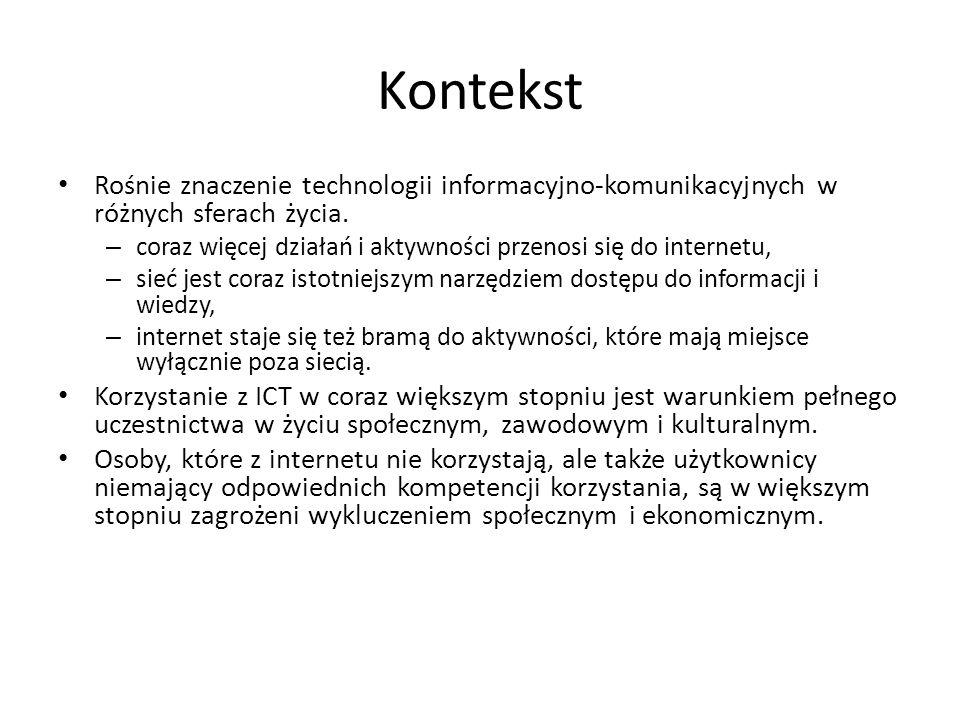 Kontekst Rośnie znaczenie technologii informacyjno-komunikacyjnych w różnych sferach życia.
