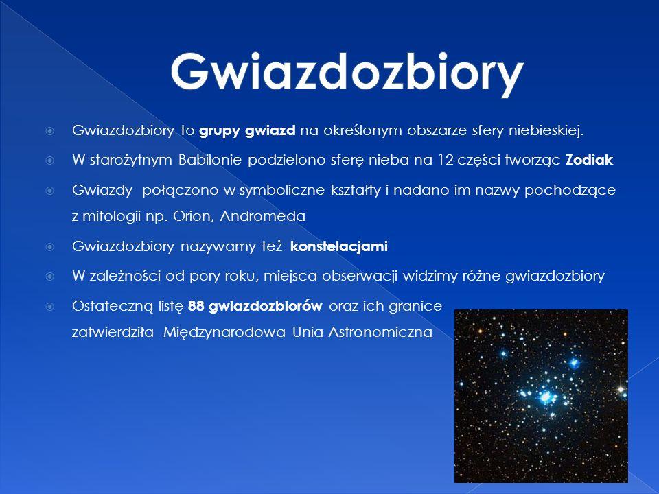 Gwiazdozbiory Gwiazdozbiory to grupy gwiazd na określonym obszarze sfery niebieskiej.