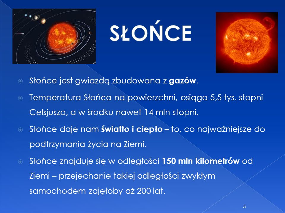 SŁOŃCE Słońce jest gwiazdą zbudowana z gazów.