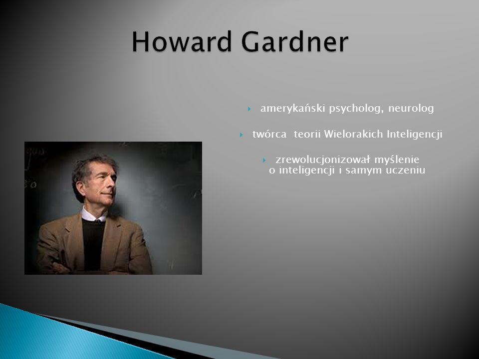 Howard Gardner amerykański psycholog, neurolog