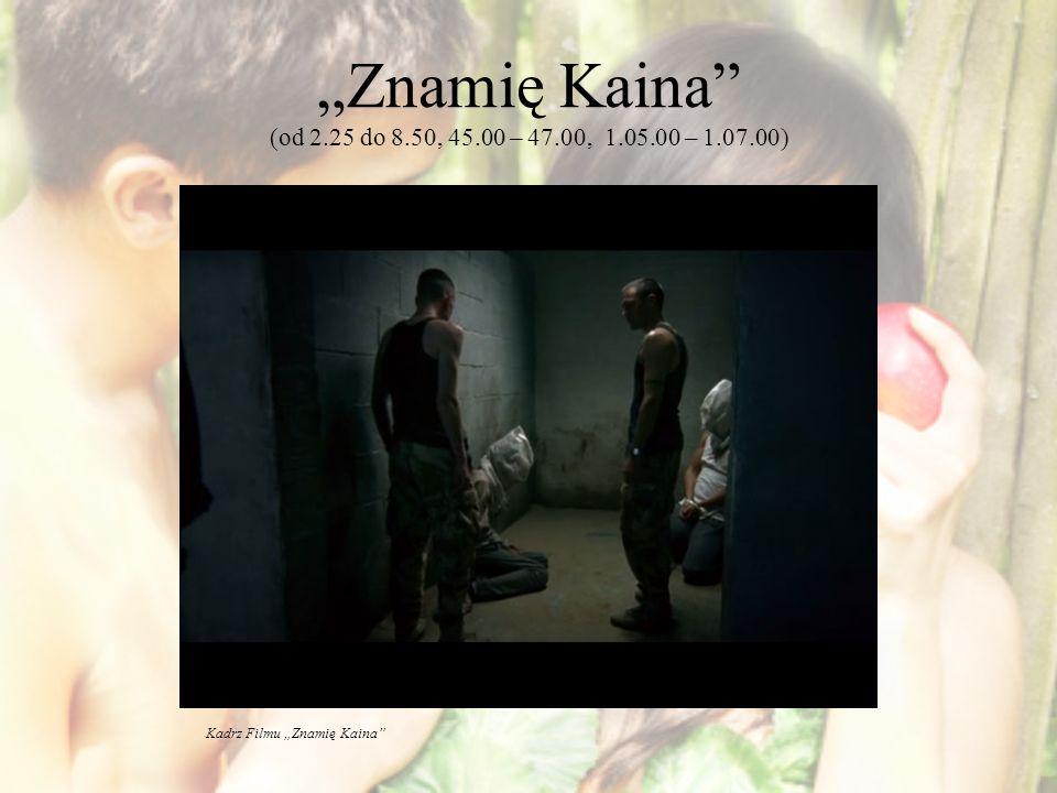 """""""Znamię Kaina (od 2.25 do 8.50, 45.00 – 47.00, 1.05.00 – 1.07.00)"""