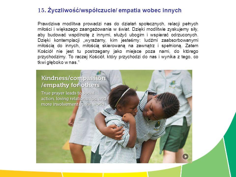 15. Życzliwość/współczucie/ empatia wobec innych