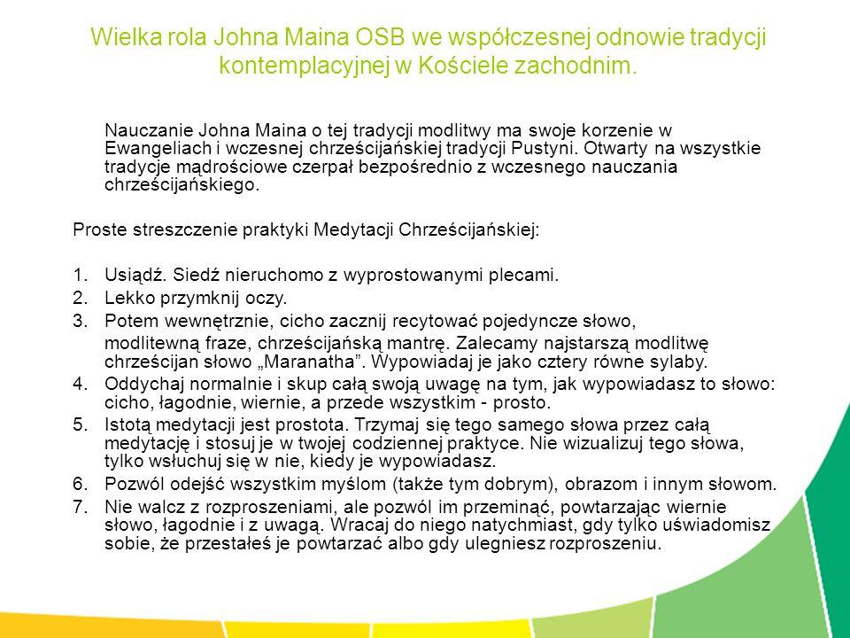 Wielka rola Johna Maina OSB we współczesnej odnowie tradycji kontemplacyjnej w Kościele zachodnim.