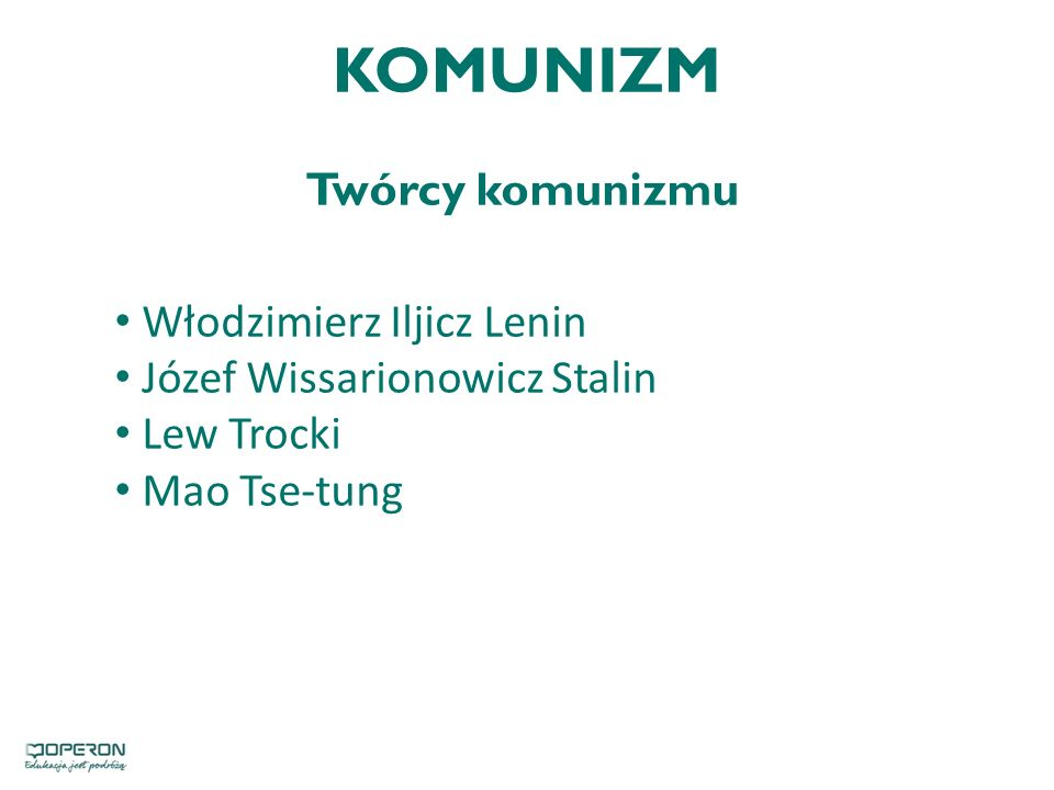 KOMUNIZM Twórcy komunizmu Włodzimierz Iljicz Lenin