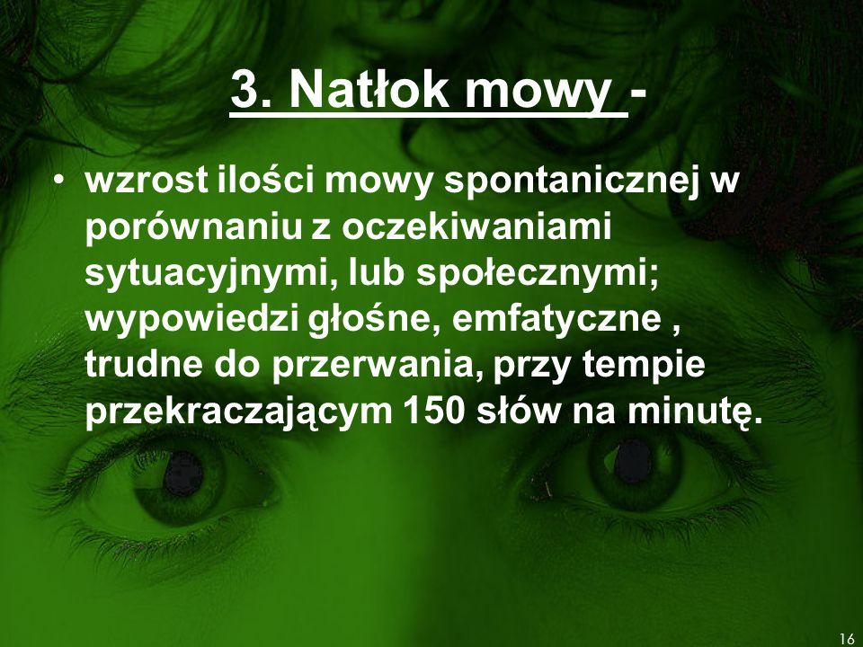 3. Natłok mowy -