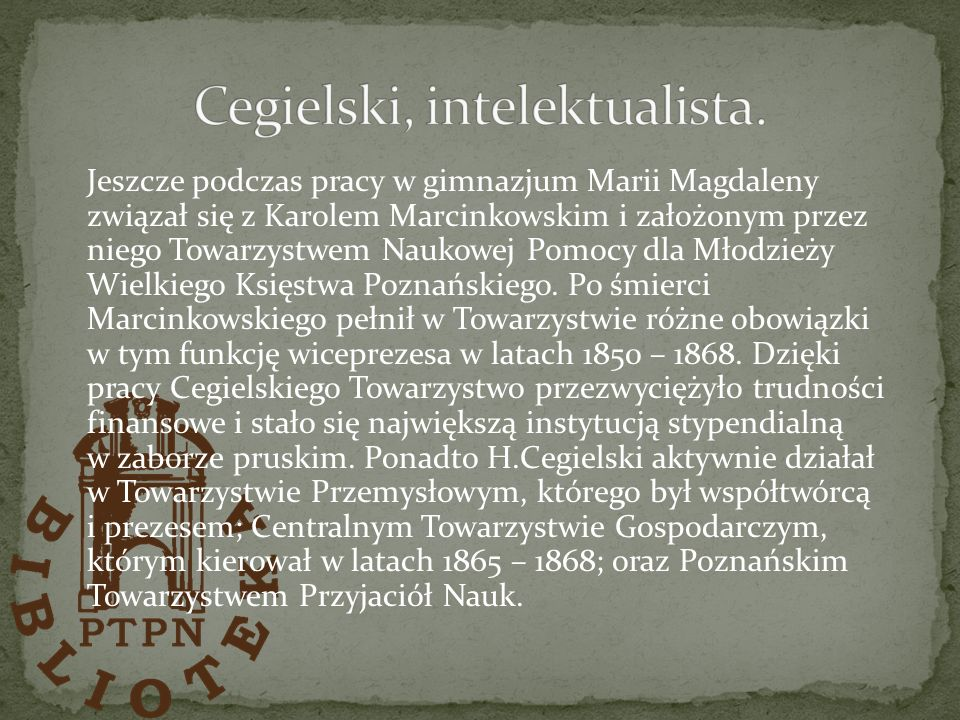 Cegielski, intelektualista.