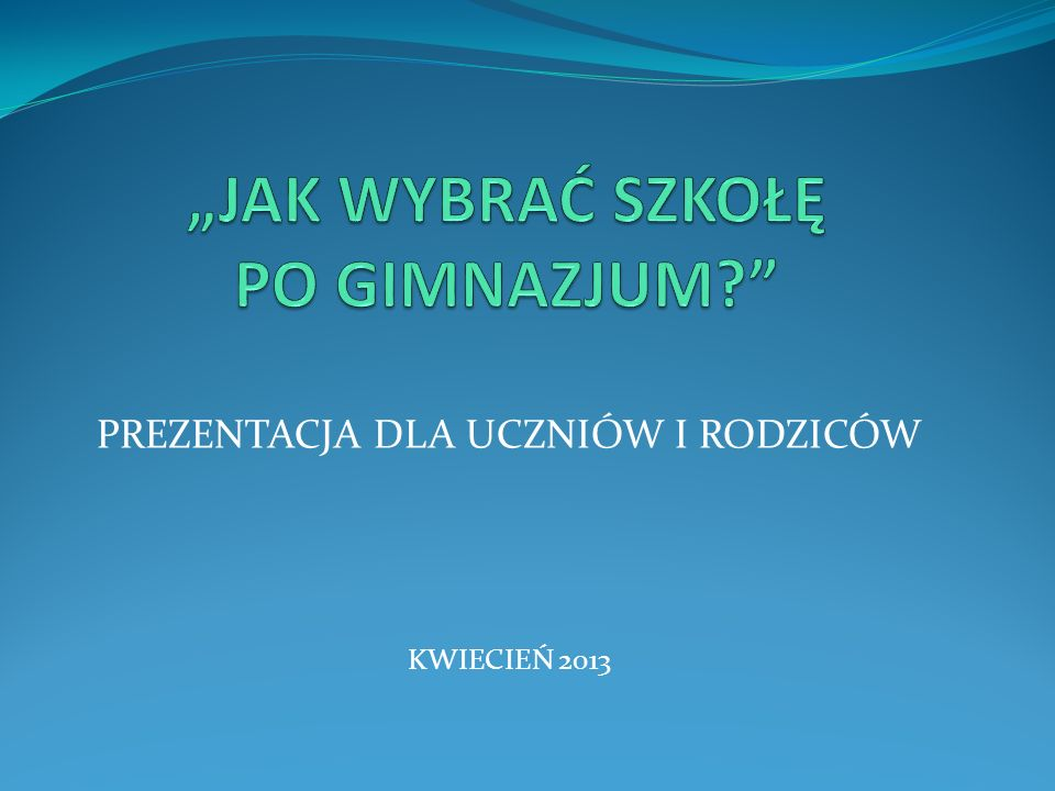 """""""JAK WYBRAĆ SZKOŁĘ PO GIMNAZJUM"""