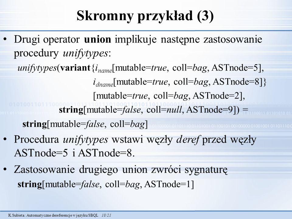 Skromny przykład (3) Drugi operator union implikuje następne zastosowanie procedury unifytypes: