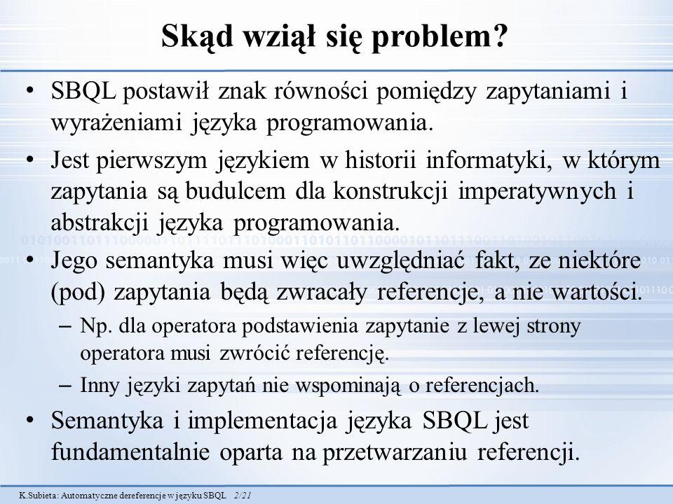 Skąd wziął się problem SBQL postawił znak równości pomiędzy zapytaniami i wyrażeniami języka programowania.