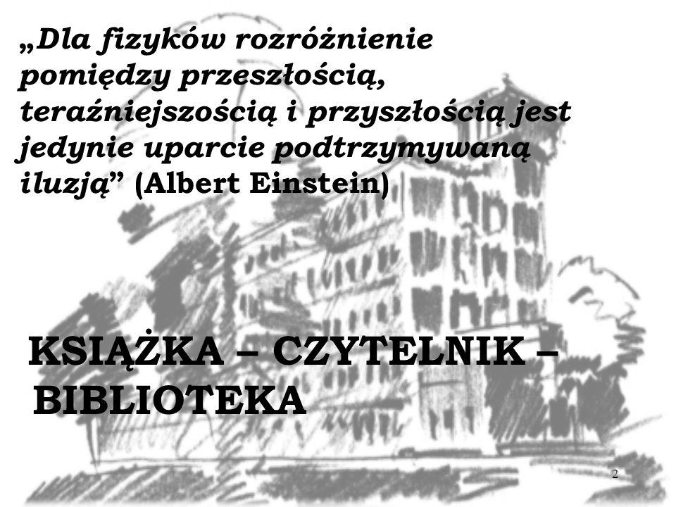 """""""Dla fizyków rozróżnienie pomiędzy przeszłością, teraźniejszością i przyszłością jest jedynie uparcie podtrzymywaną iluzją (Albert Einstein)"""