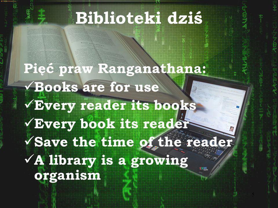 Biblioteki dziś Pięć praw Ranganathana: Books are for use